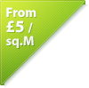 from £5 per sq. metre